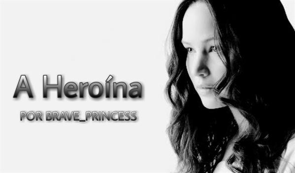 Fanfic / Fanfiction A Heroína