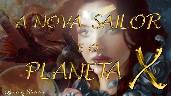 Fanfic / Fanfiction A Nova Sailor e o Planeta X