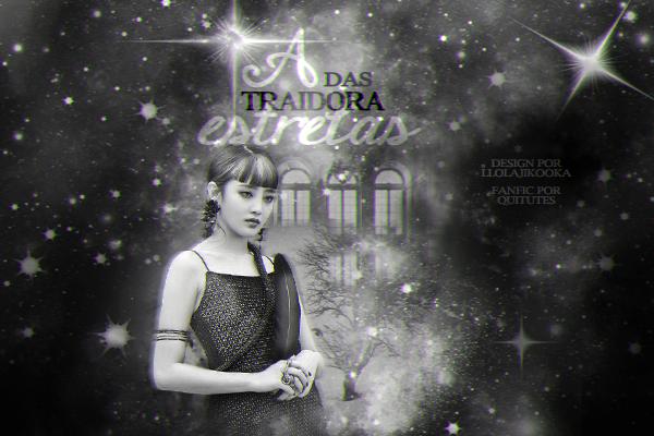Fanfic / Fanfiction A Traidora das Estrelas