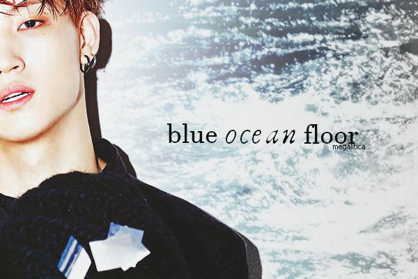 Fanfic / Fanfiction Blue Ocean Floor