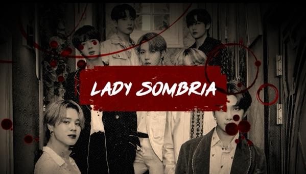 Fanfic / Fanfiction BTS - Lady Sombria