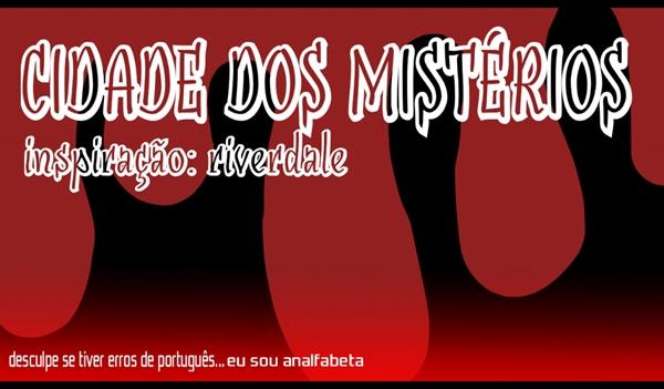 Fanfic / Fanfiction CIDADE DOS MISTÉRIOS!!