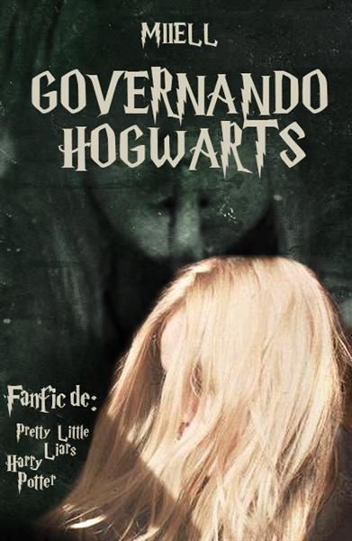 Fanfic / Fanfiction Governando Hogwarts