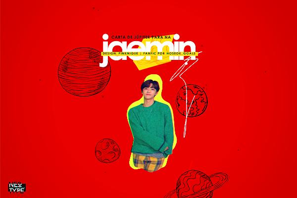 Fanfic / Fanfiction Jaemin Day: Carta de Júpiter para Na Jaemin
