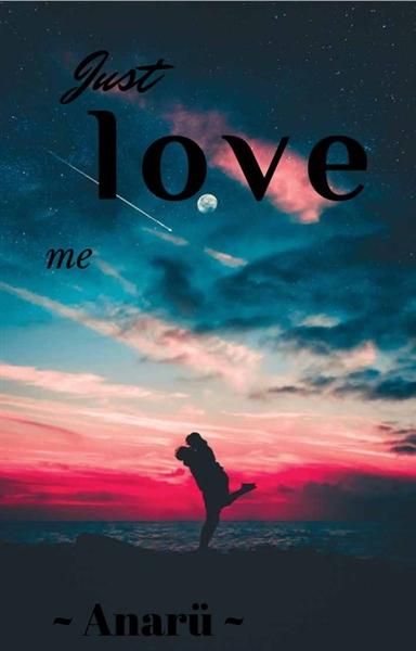 Fanfic / Fanfiction Just love me