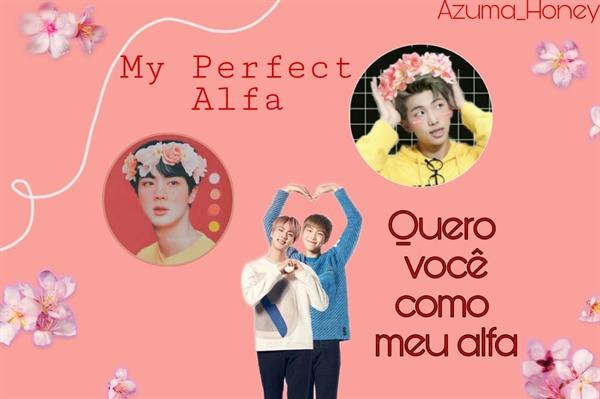 Fanfic / Fanfiction My Perfect Alpha (Namjin-abo)