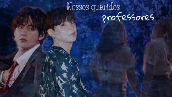 Fanfic / Fanfiction Nossos queridos professores.(Taehyung e Suga).