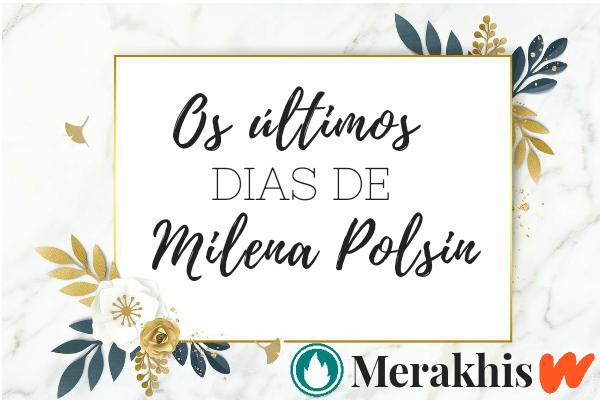 Fanfic / Fanfiction Os últimos dias de Milena Polsin-WOONG