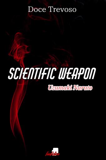 Fanfic / Fanfiction Scientific weapon - Naruto