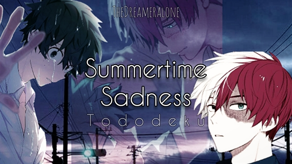 Fanfic / Fanfiction Summertime Sadness - One Shot Tododeku