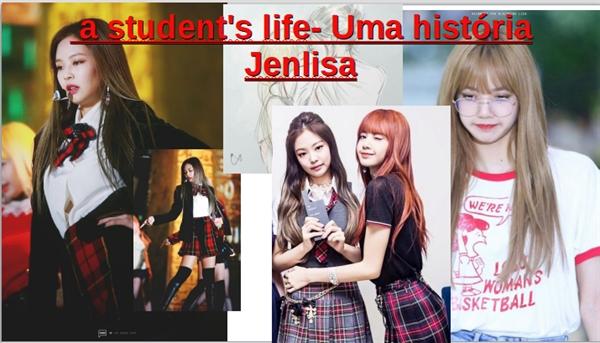 Fanfic / Fanfiction The students life-Uma história jenlisa