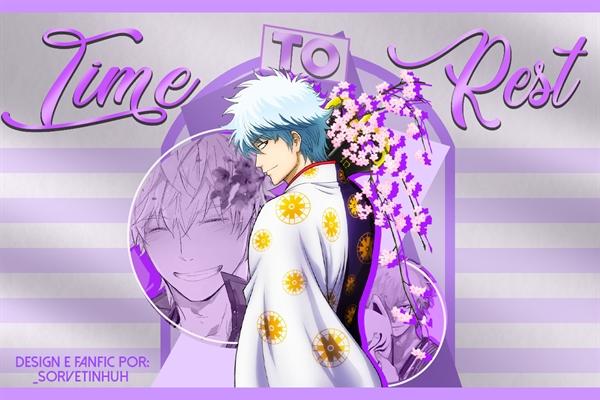 Fanfic / Fanfiction Time to Rest - Sakata Gintoki x Reader