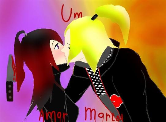 Fanfic / Fanfiction Um amor mortal (imagine Deidara)