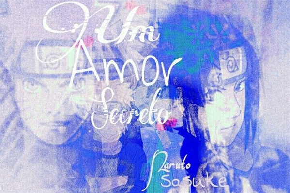 Fanfic / Fanfiction Um amor secreto(Sasunaru,Sakuhina)