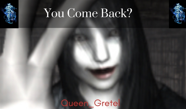 Fanfic / Fanfiction You Come Back?