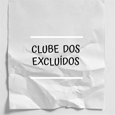 Fanfic / Fanfiction Clube dos excluídos