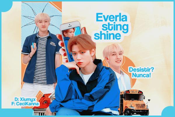 Fanfic / Fanfiction Everlasting Shine - Chanlix