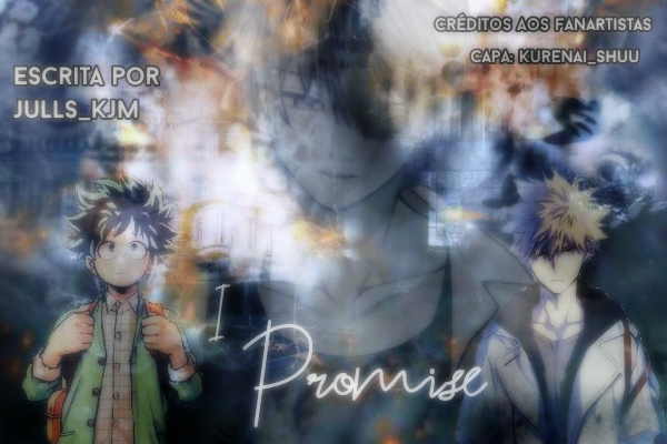 Fanfic / Fanfiction I promise (Bakudeku - Katsudeku)