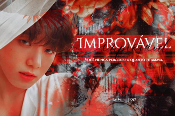 Fanfic / Fanfiction Improvável - Jungkook (One Shot)