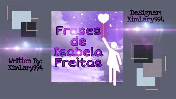 Fanfic / Fanfiction Isabela Freitas - Frases