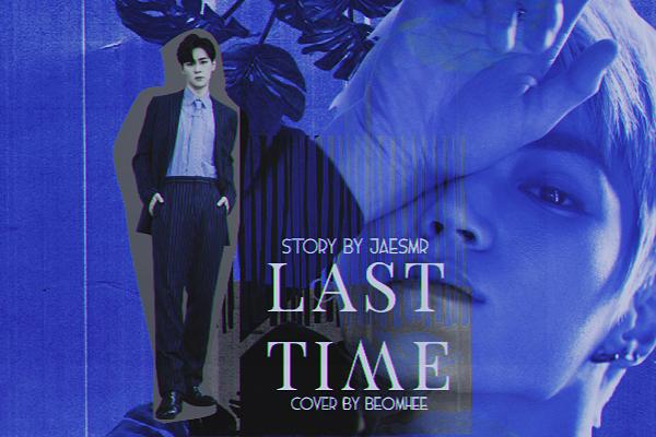 Fanfic / Fanfiction Last time; Kunyong