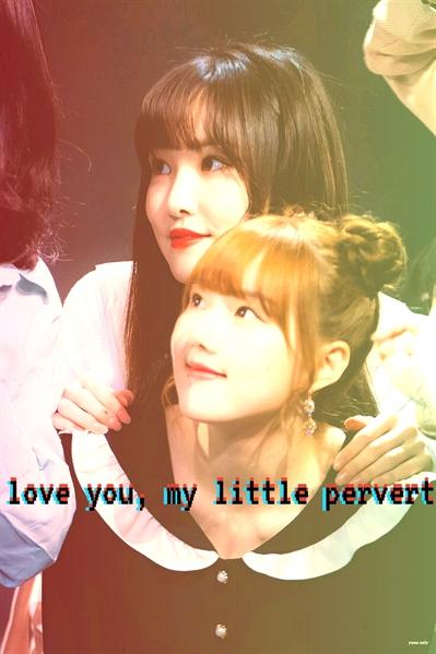 Fanfic / Fanfiction Love you, my little pervert (Yeju)