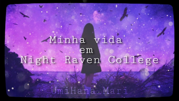 Fanfic / Fanfiction Minha Vida Em Night Raven College