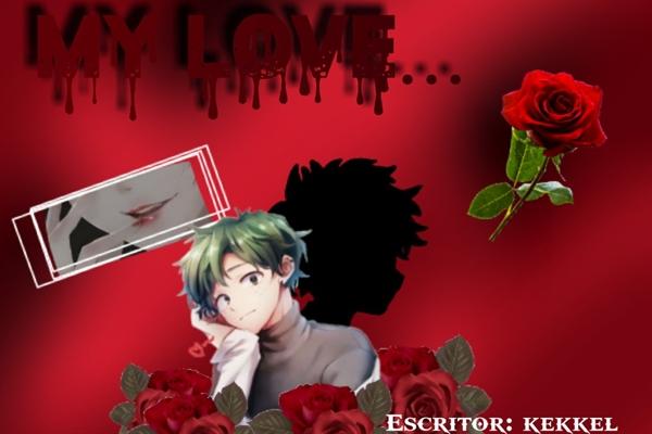 Fanfic / Fanfiction My love....