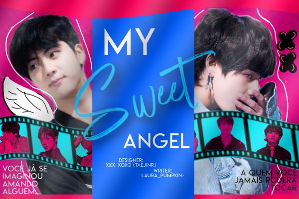 "Fanfic / Fanfiction My ""Sweet Angel PT.2 (Universo Alternativo)"