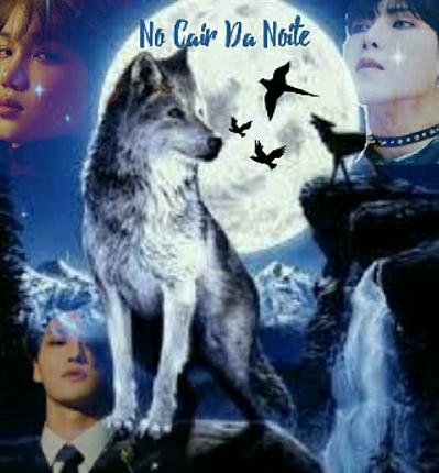 Fanfic / Fanfiction No Cair Da Noite