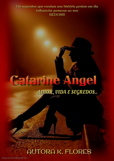 Fanfic / Fanfiction Os misteriosos segredos de Catarine Angel.