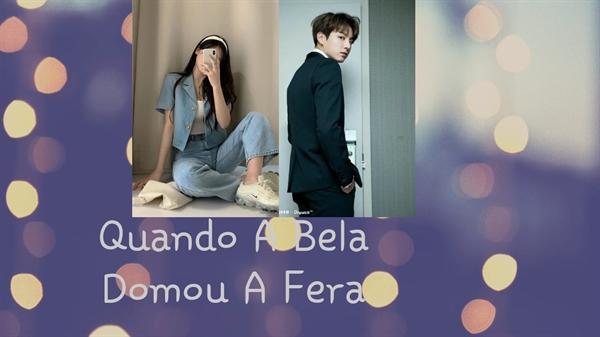 Fanfic / Fanfiction Quando A Bela Domou A Fera (Imagine Jeon Jungkook)