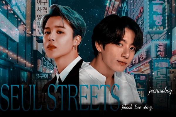 Fanfic / Fanfiction Seul Streets, a jikook story.