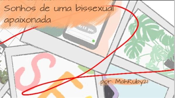 Fanfic / Fanfiction Sonhos de uma bissexual apaixonada