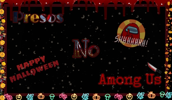 Fanfic / Fanfiction Presos No Among Us! (Halloween, Undertale)