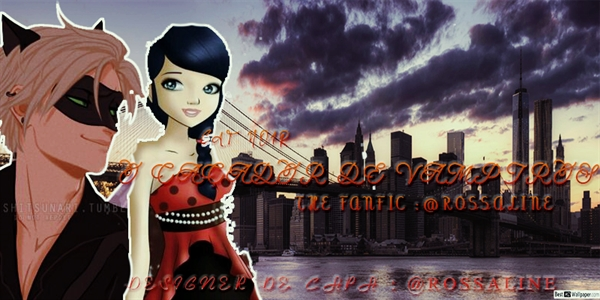 Fanfic / Fanfiction Cat Noir o caçador de vampiros.