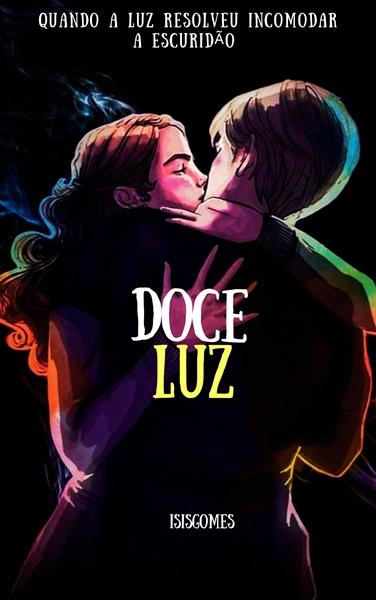 Fanfic / Fanfiction Doce Luz - Dramione