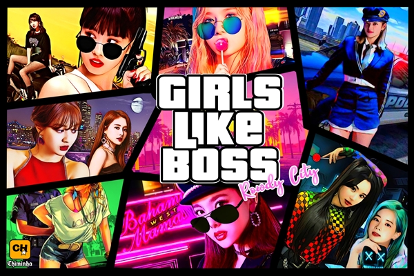 Fanfic / Fanfiction Girls Like Boss! Rowdy City - Imagine; TWICE (G!P)