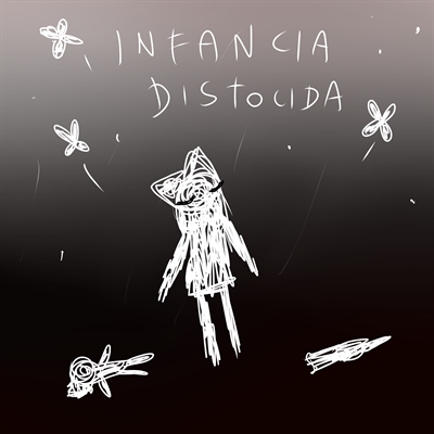 Fanfic / Fanfiction Infância Distocida