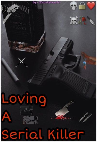 Fanfic / Fanfiction Loving A Serial Killer
