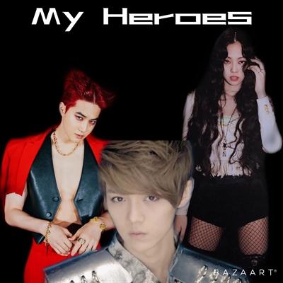 Fanfic / Fanfiction My Heroes-Imagine Exo