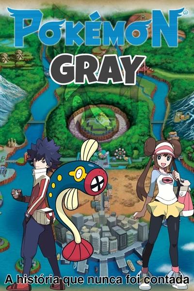 Fanfic / Fanfiction Pokémon Gray: A História que Nunca foi contada
