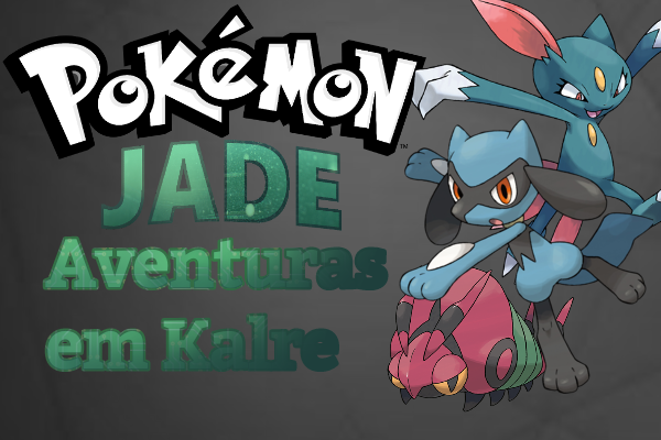 Fanfic / Fanfiction Pokémon Jade: Aventuras em Kalre