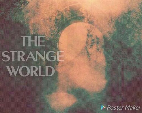 Fanfic / Fanfiction The strange world (reescrevendo)