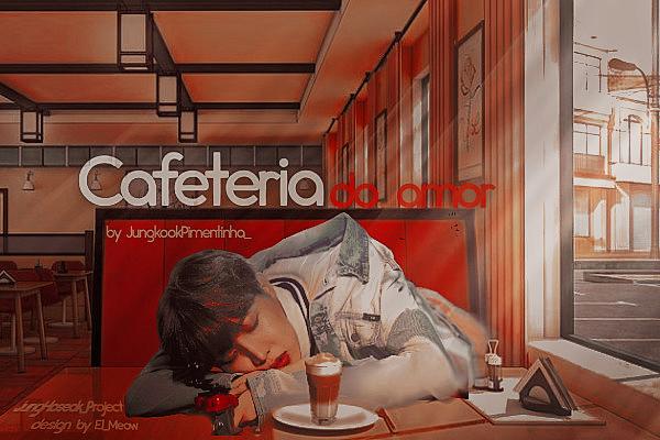 Fanfic / Fanfiction Cafeteria do Amor