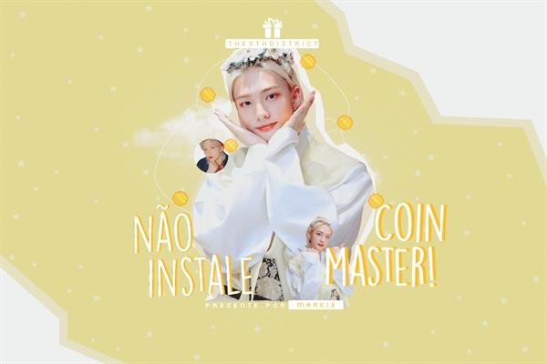 Fanfic / Fanfiction Não instale Coin Master!