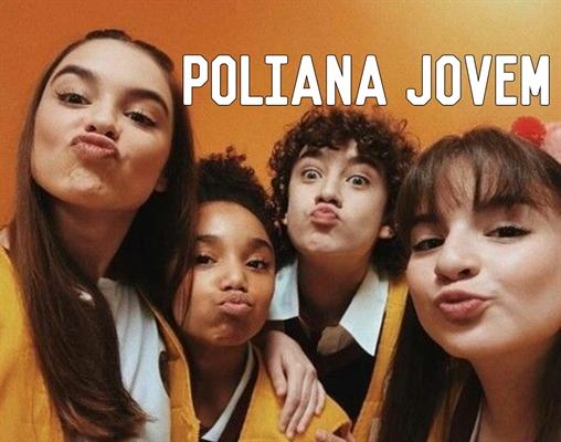 Fanfic / Fanfiction Poliana Jovem