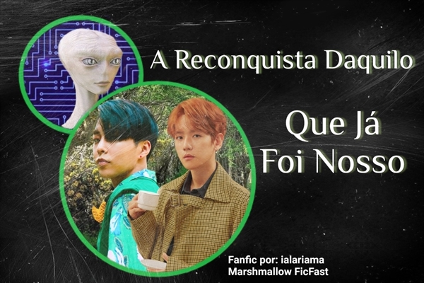 Fanfic / Fanfiction A Reconquista Daquilo Que Já Foi Nosso