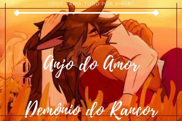 Fanfic / Fanfiction Anjo do Amor, Demônio do Rancor-(Catradora)