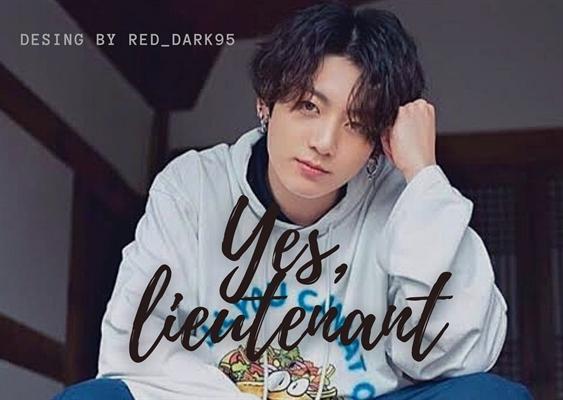 Fanfic / Fanfiction Yes, Lieutenant - One-shot Jeon Jungkook